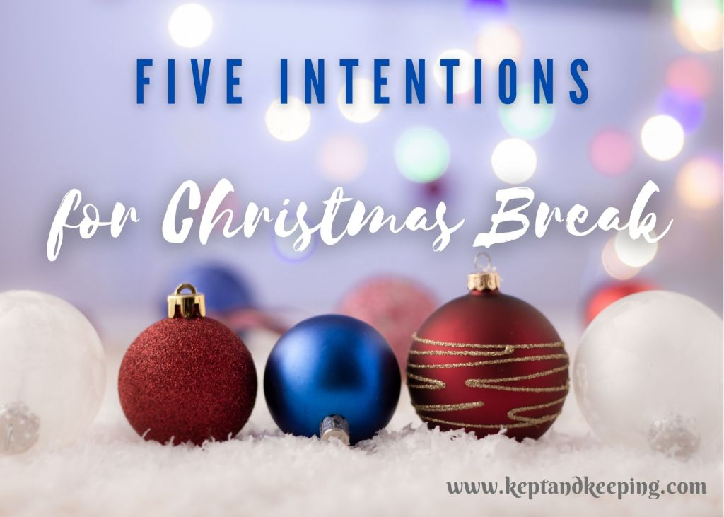 christmas break bucket list five intentions
